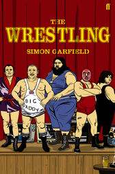 The Wrestling by Simon Garfield