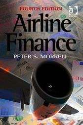 Airline Finance by Peter S Morrell