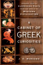 A Cabinet of Greek Curiosities by J. C. McKeown