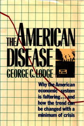 The American Disease by George C. Lodge