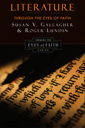 Literature Through the Eyes of Faith by Susan V. Gallagher