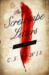 The Screwtape Letters: Annotated Edition by C. S. Lewis
