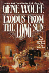 Exodus From The Long Sun by Gene Wolfe