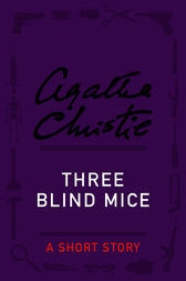 three blind mice agatha christie Essays - largest database of quality sample essays and research papers on three blind mice agatha christie.