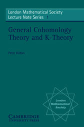 General Cohomology Theory and K-Theory by P. J. Hilton
