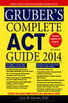 Gruber's Complete ACT Guide 2014