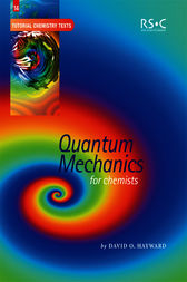 Quantum Mechanics for Chemists by David O. Hayward