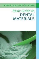 Basic Guide to Dental Materials by Carmen Scheller-Sheridan