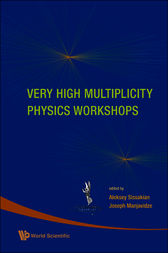 Very High Multiplicity Physics Workshops by Aleksey Sissakian