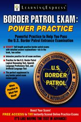 Border Patrol Exam by LearningExpress LLC
