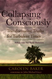 Collapsing Consciously by Carolyn Baker