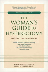 The Woman's Guide to Hysterectomy by Adelaide Haas