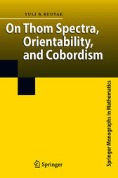 On Thom Spectra, Orientability, and Cobordism by Yu. B. Rudyak