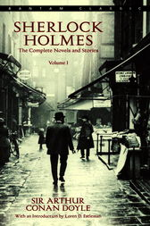 Sherlock Holmes: The Complete Novels and Stories Volume I by Arthur Conan Doyle