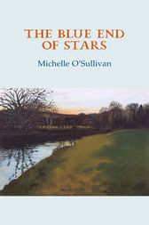 The Blue End of Stars by Michelle O'Sullivan