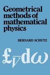 Geometrical Methods of Mathematical Physics by Bernard F. Schutz