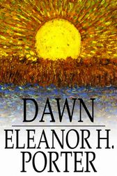 Dawn ebook by eleanor h porter 9781775562870 for Eleanor h porter images