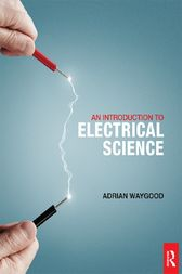 An Introduction to Electrical Science by Adrian Waygood