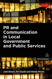 PR and Communication in Local Government and Public Services by John Brown