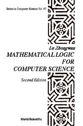 Mathematical Logic for Computer Science: 2 by Lu Zhongwan