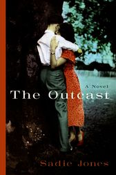 the outcast by sadie jones a The outcast a mesmerizing portrait of s hypocrisy and unexpected love from a powerful new voiceit is and lewis aldridge straight out of prison is journeying back to.