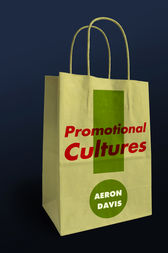 Promotional Cultures by Aeron Davis
