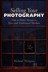 Selling Your Photography by Richard Weisgrau
