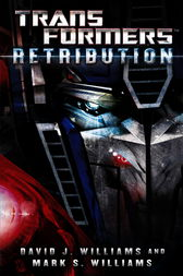 Transformers: Retribution by David J. Williams