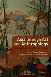 Asia through Art and Anthropology by Fuyubi Nakamura