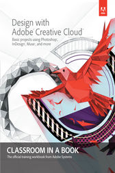 Design with Adobe Creative Cloud Classroom in a Book by Adobe Creative Team
