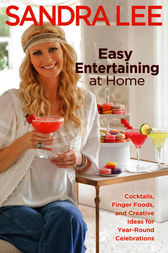 Easy Entertaining at Home by Sandra Lee