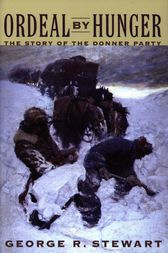 an analysis of ordeal by hunger by george r stewart Get this from a library ordeal by hunger : the story of the donner party [george  r stewart] -- the tragedy of the donner party constitutes one of the most.