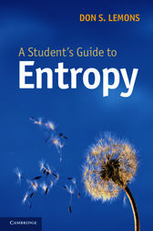 A Student's Guide to Entropy by Don S. Lemons