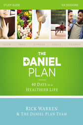 The Daniel Plan Study Guide by Rick Warren