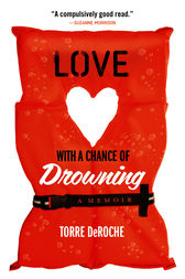 Love with a Chance of Drowning by Torre DeRoche