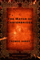 the shrewed use of setting in the mayor of casterbridge by thomas hardy Thomas hardy's novel 'the mayor of casterbridge' addresses the theme of remorse, the desire for redemption, and the challenge of atoning for the.