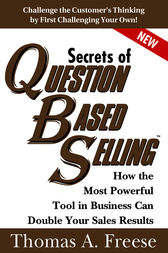 Secrets of Question-Based Selling by Thomas Freese
