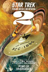 Star Trek: Seekers: Point of Divergence by Dayton Ward