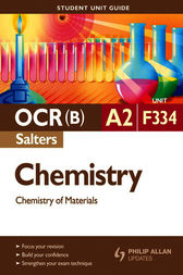 OCR(B) A2 Chemistry (Salters) Student Unit Guide: Unit F334 Chemistry of Materials by Frank Harriss