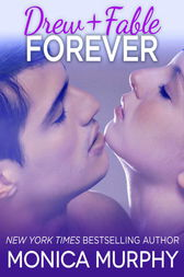 Drew + Fable Forever (Novella) by Monica Murphy