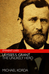ulysses s grant the unlikely hero Start studying test 3: chapter 17 learn vocabulary, terms, and more with flashcards why (see lincoln's policies regarding the border states) delaware, maryland.