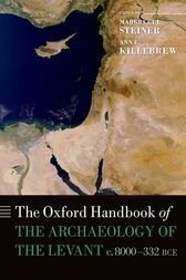 The Oxford Handbook of the Archaeology of the Levant: c. 8000-332 BCE by Margreet L. Steiner