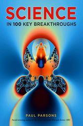 Science in 100 Key Breakthroughs by Paul Parsons