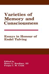 consciousness endel essay honor in memory tulving variety Varieties of memory and consciousness : essays in honour of endel tulving by essays in honor of george cognitive views of human memory by fergus i m.
