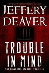 Trouble in Mind by Jeffery Deaver