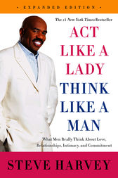 Act Like a Lady, Think Like a Man, Expanded Edition by Steve Harvey