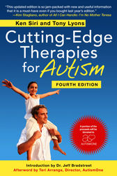 Cutting-Edge Therapies for Autism, Fourth Edition by Ken Siri
