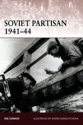 Soviet Partisan 1941-44 by Nik Cornish