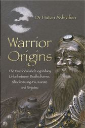 Warrior Origins by Hutan Ashrafian