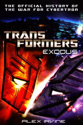 Transformers: Exodus by Alex Irvine